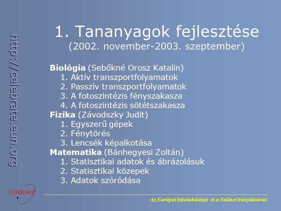 1. Tananyagok fejlesztése (2002. november-2003. szeptember)