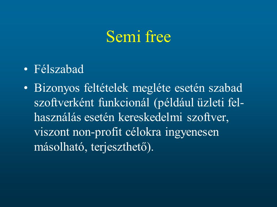 Semi free Félszabad.
