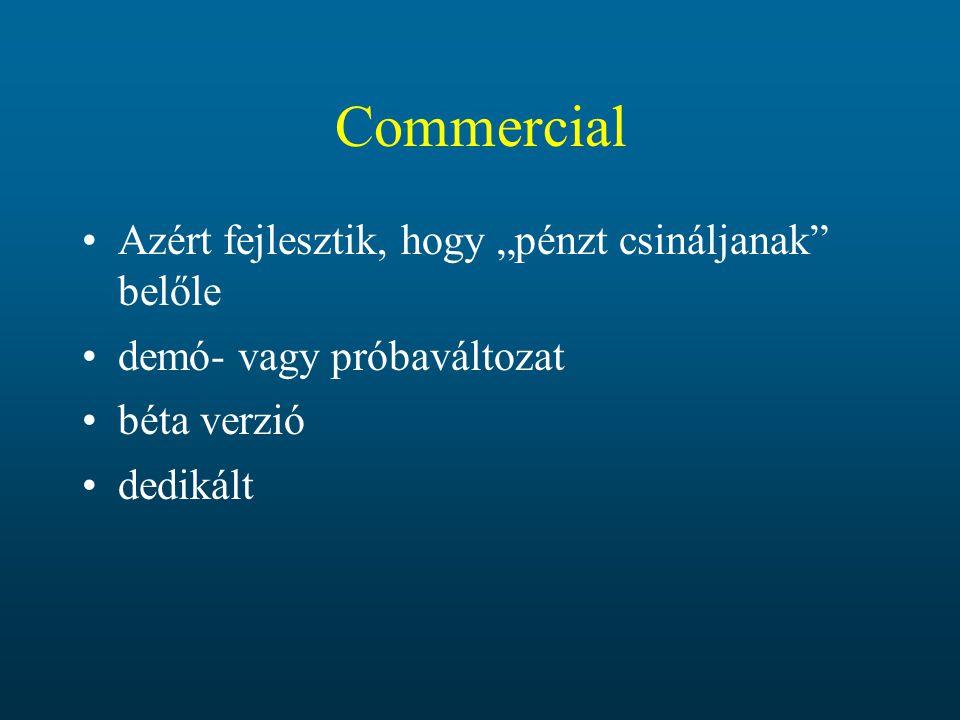 """Commercial Azért fejlesztik, hogy """"pénzt csináljanak belőle"""