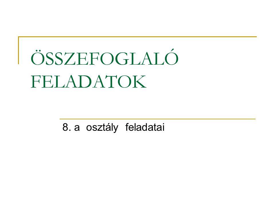 ÖSSZEFOGLALÓ FELADATOK