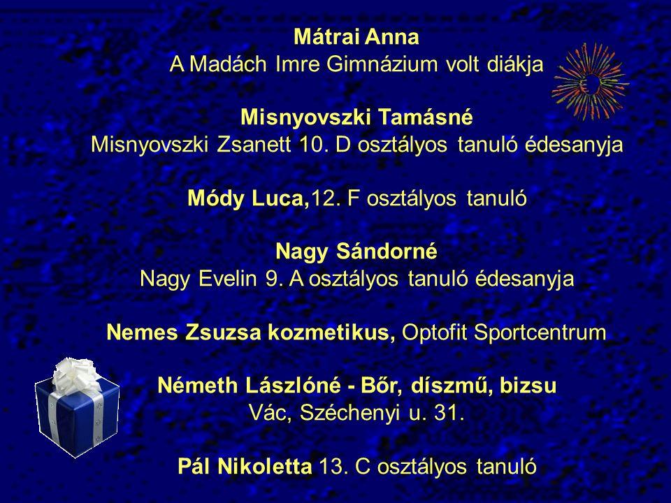 A Madách Imre Gimnázium volt diákja Misnyovszki Tamásné