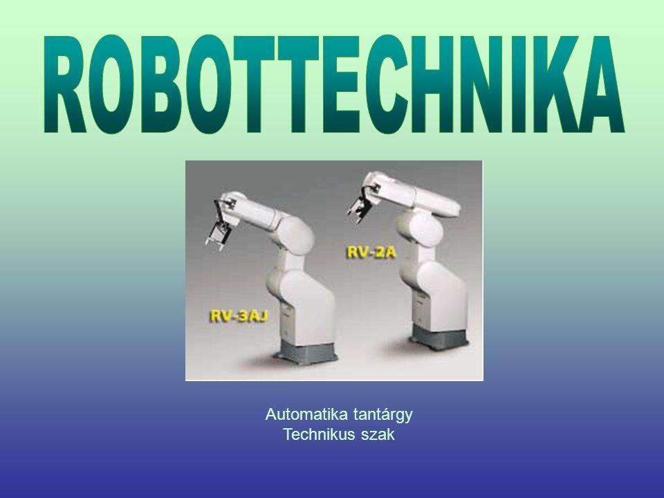 ROBOTTECHNIKA Automatika tantárgy Technikus szak