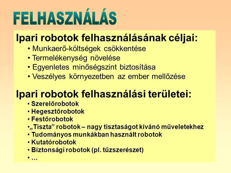 Ipari robotok felhasználásának céljai: