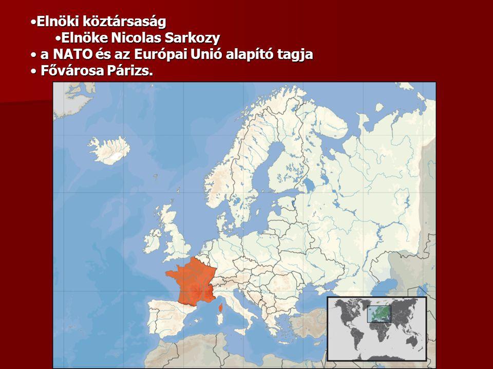 Elnöki köztársaság Elnöke Nicolas Sarkozy a NATO és az Európai Unió alapító tagja Fővárosa Párizs.