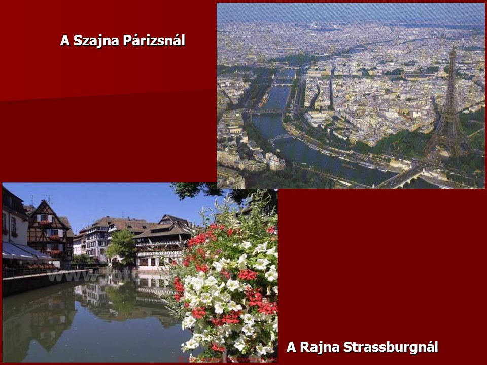 A Szajna Párizsnál A Rajna Strassburgnál