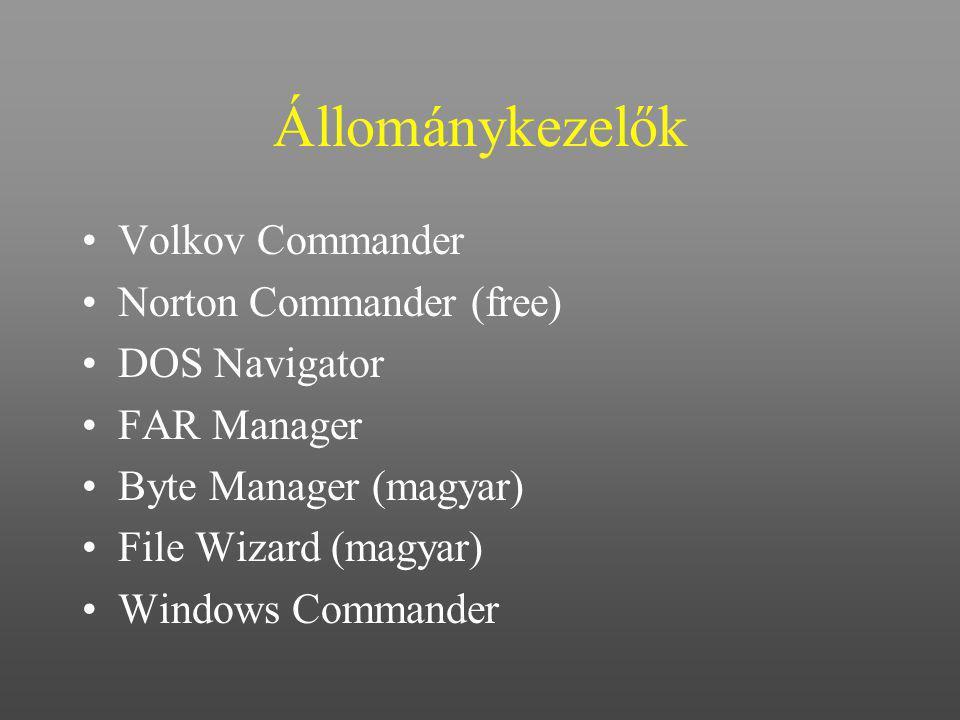 Állománykezelők Volkov Commander Norton Commander (free) DOS Navigator