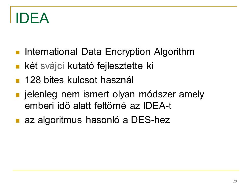 IDEA International Data Encryption Algorithm