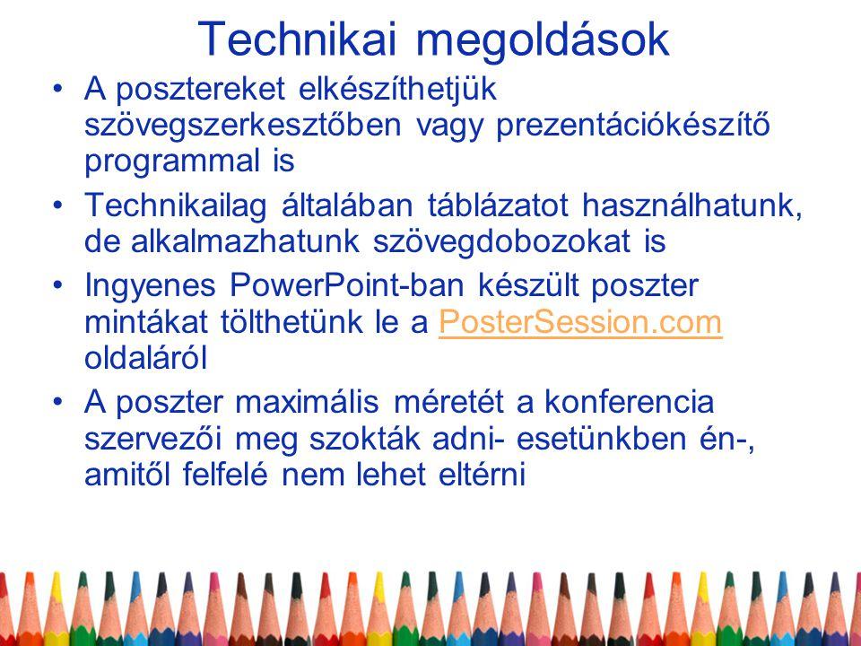 Technikai megoldások A posztereket elkészíthetjük szövegszerkesztőben vagy prezentációkészítő programmal is.