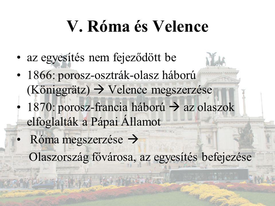 V. Róma és Velence az egyesítés nem fejeződött be