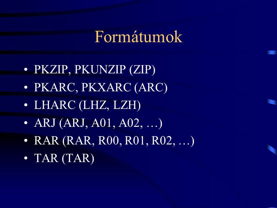Formátumok PKZIP, PKUNZIP (ZIP) PKARC, PKXARC (ARC) LHARC (LHZ, LZH)