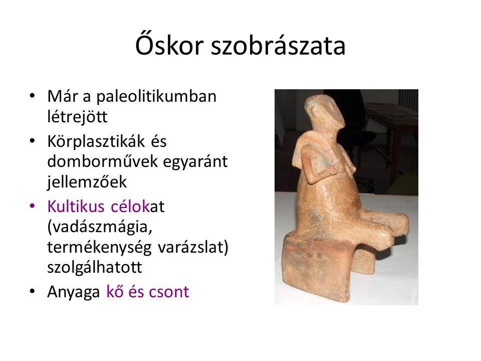 Őskor szobrászata Már a paleolitikumban létrejött