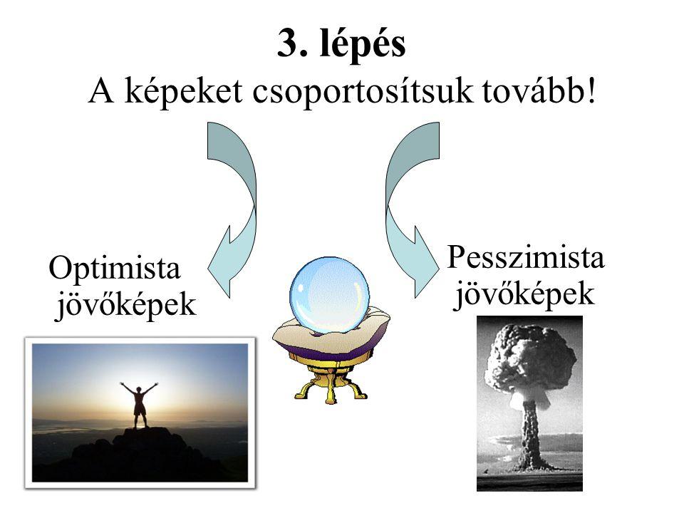 3. lépés A képeket csoportosítsuk tovább!