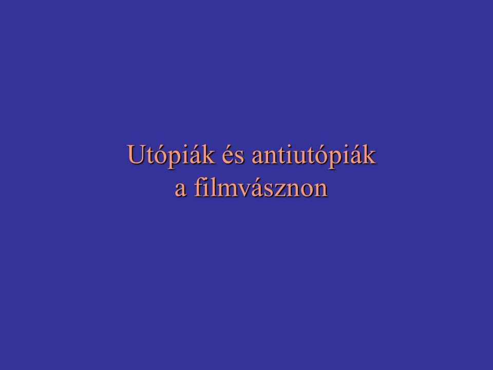 Utópiák és antiutópiák a filmvásznon