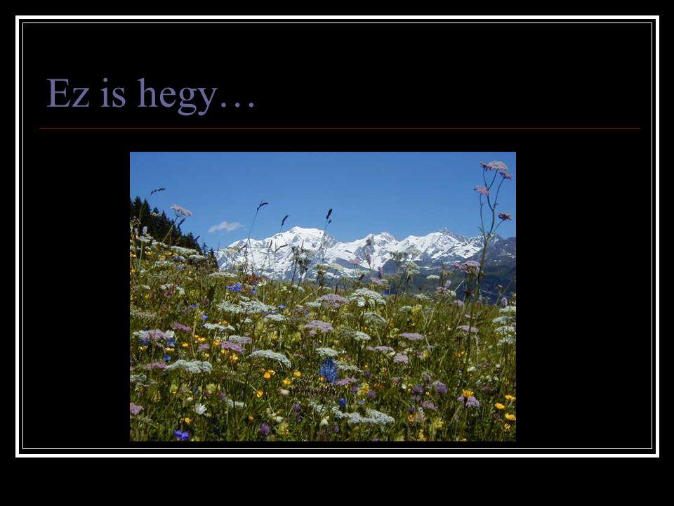 Ez is hegy…