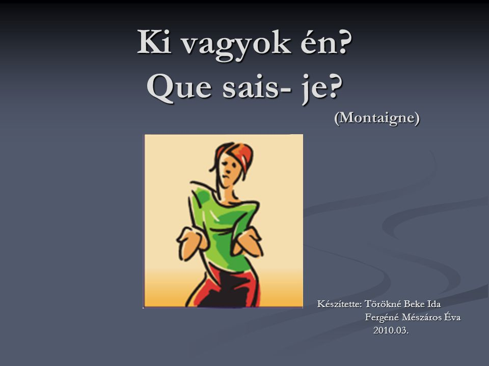 Ki vagyok én Que sais- je (Montaigne)