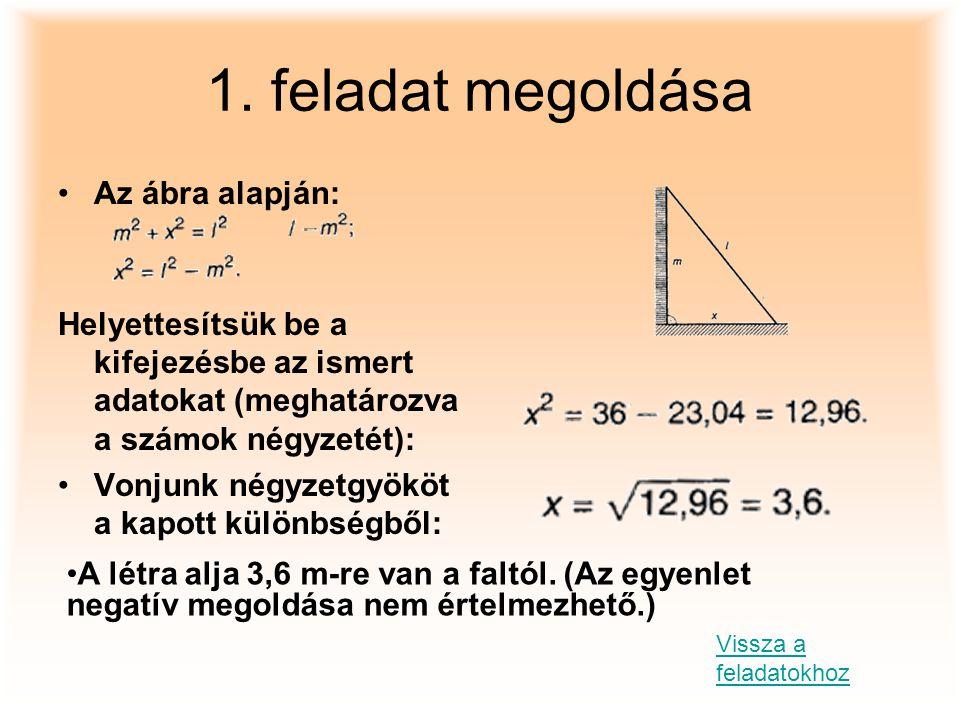 1. feladat megoldása Az ábra alapján:
