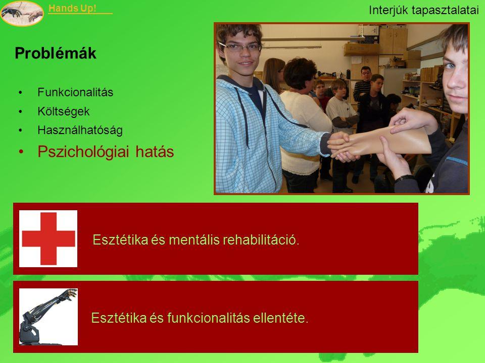 Problémák Pszichológiai hatás Esztétika és mentális rehabilitáció.