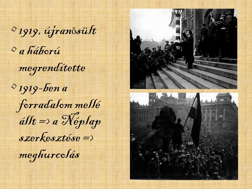 1919, újranősült a háború megrendítette.