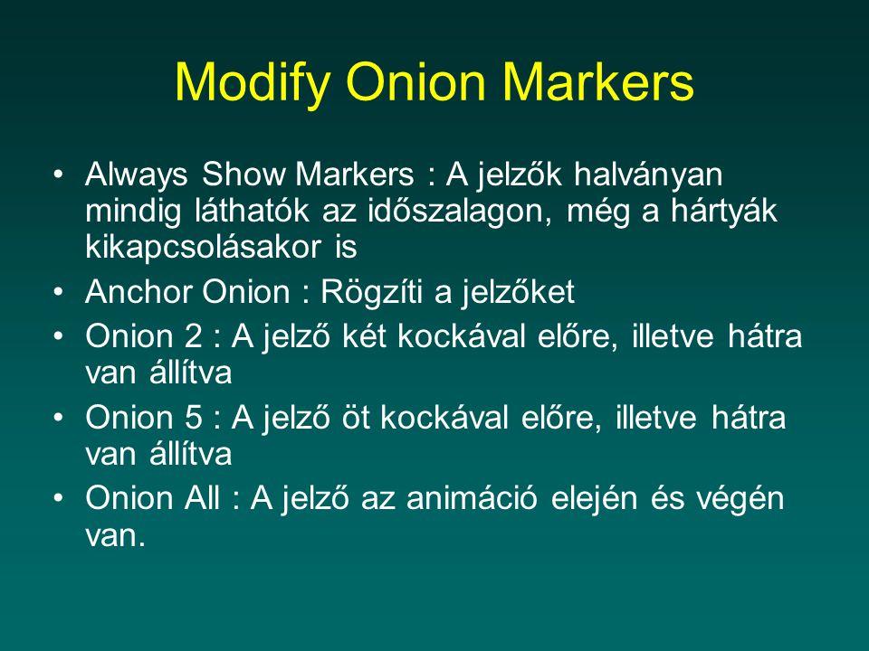 Modify Onion Markers Always Show Markers : A jelzők halványan mindig láthatók az időszalagon, még a hártyák kikapcsolásakor is.