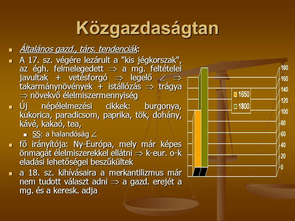 Közgazdaságtan Általános gazd., társ. tendenciák:
