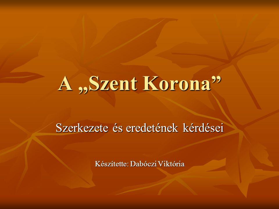 Szerkezete és eredetének kérdései Készítette: Dabóczi Viktória