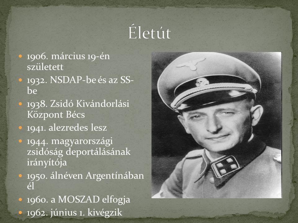 Életút 1906. március 19-én született 1932. NSDAP-be és az SS- be