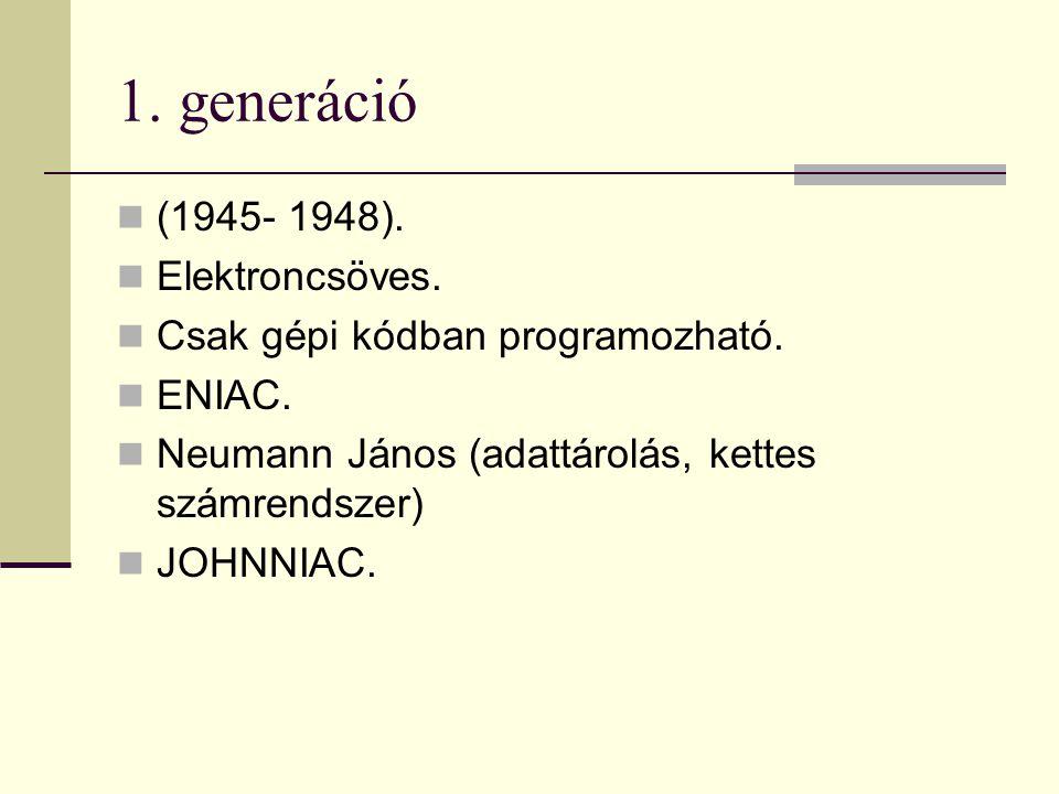 1. generáció (1945- 1948). Elektroncsöves.