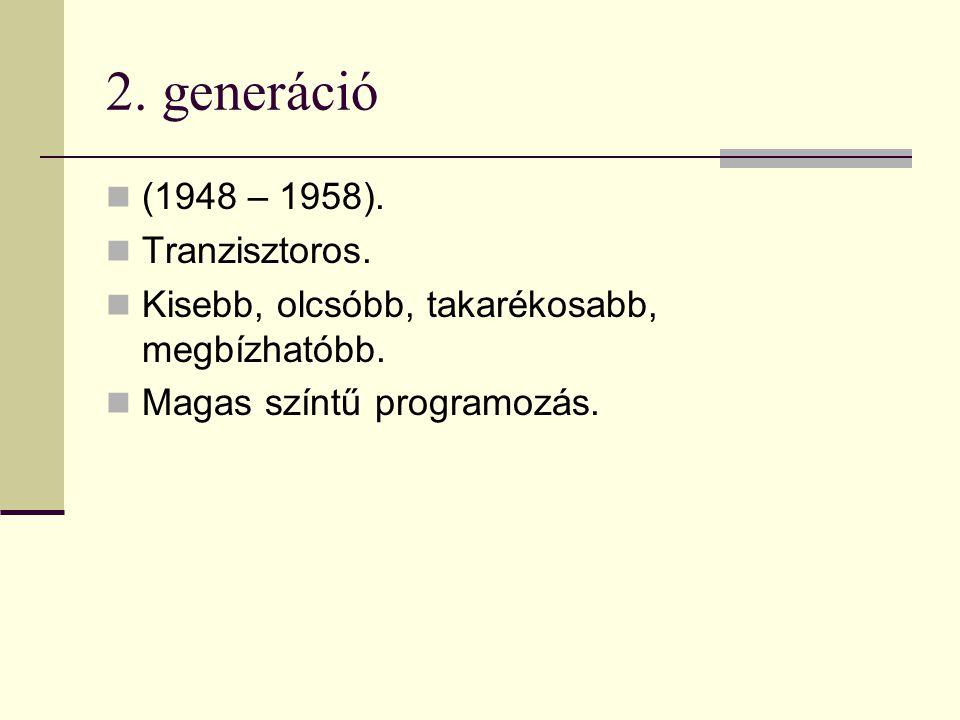 2. generáció (1948 – 1958). Tranzisztoros.