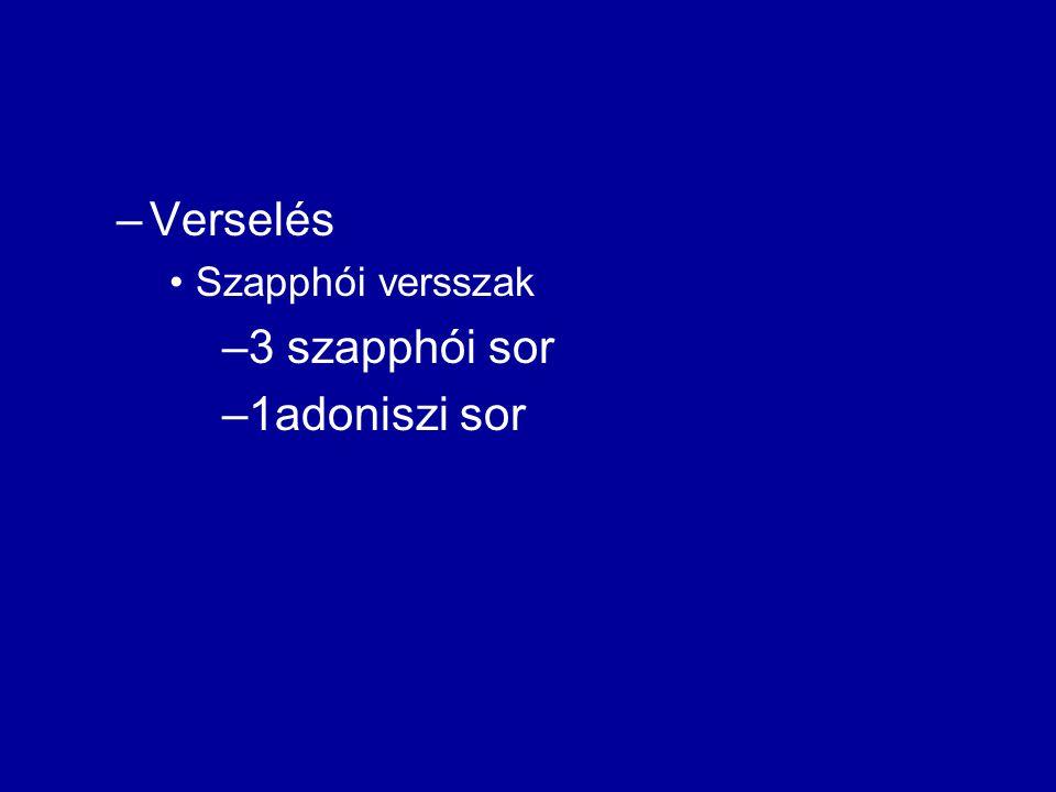 Verselés Szapphói versszak 3 szapphói sor 1adoniszi sor