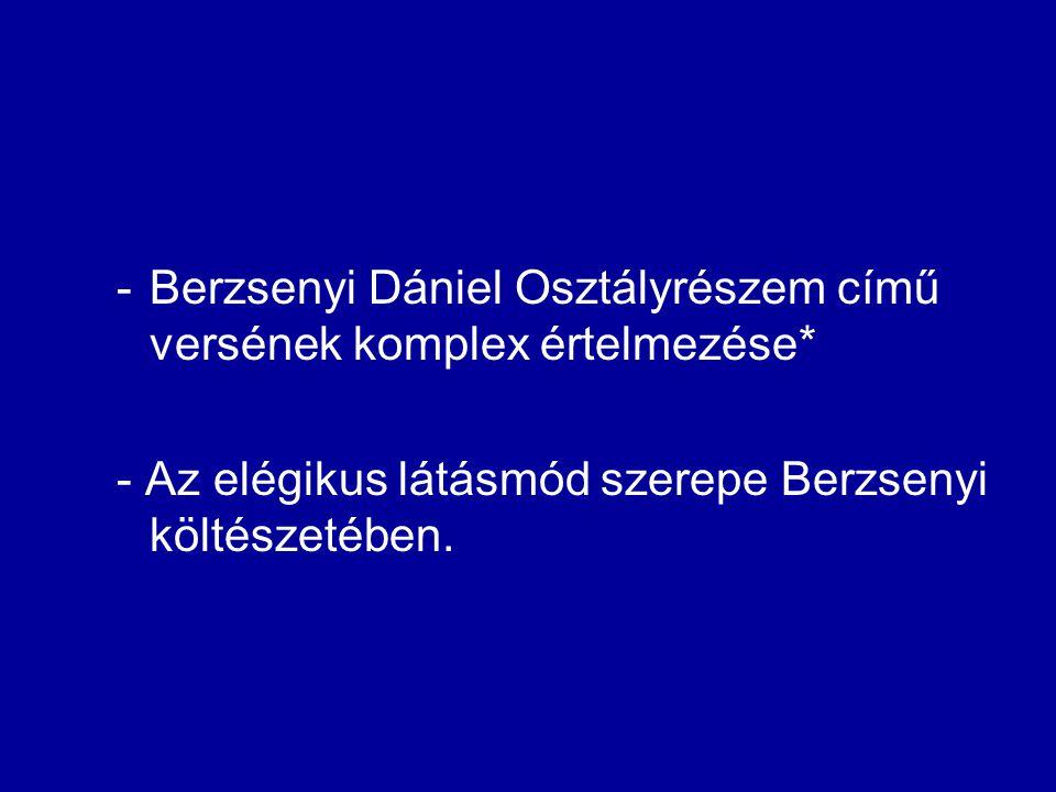 Berzsenyi Dániel Osztályrészem című versének komplex értelmezése*