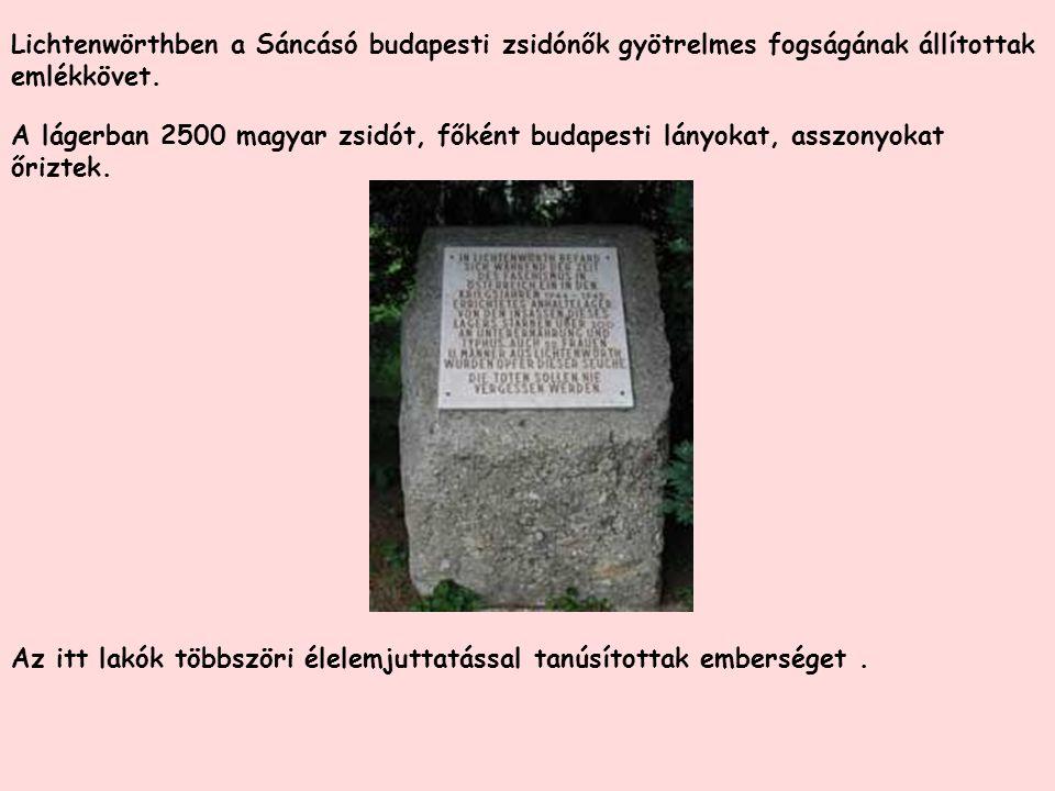 Lichtenwörthben a Sáncásó budapesti zsidónők gyötrelmes fogságának állítottak emlékkövet.
