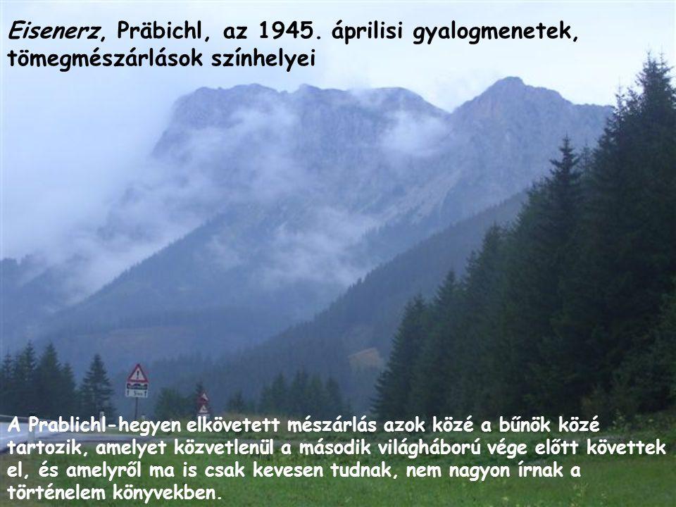 Eisenerz, Präbichl, az 1945. áprilisi gyalogmenetek, tömegmészárlások színhelyei