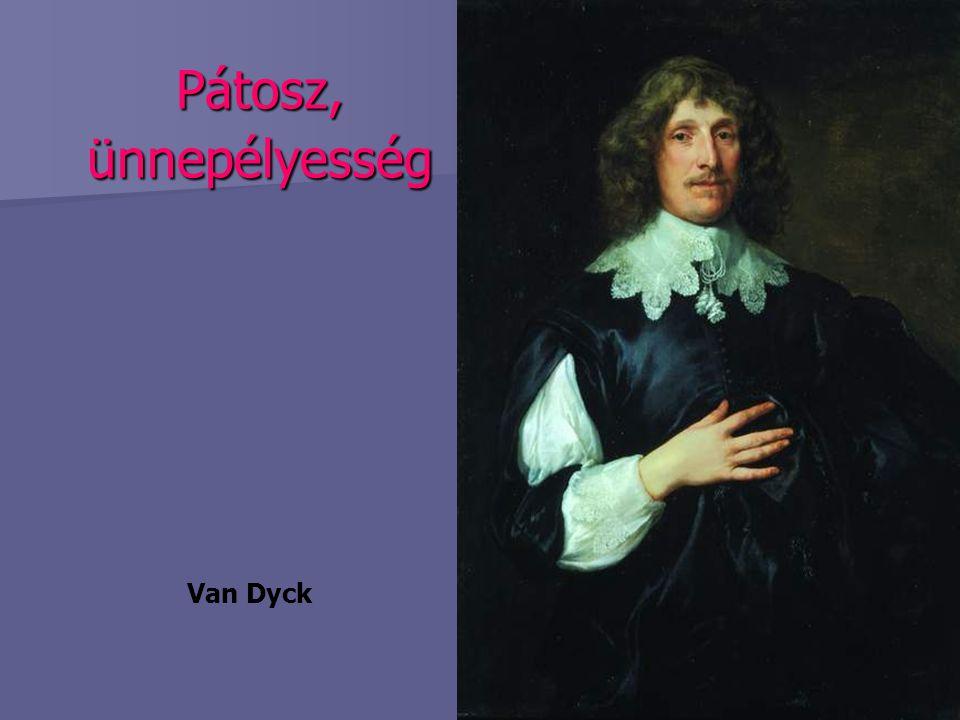 Pátosz, ünnepélyesség Van Dyck