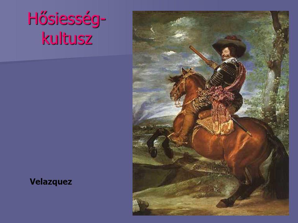 Hősiesség-kultusz Velazquez
