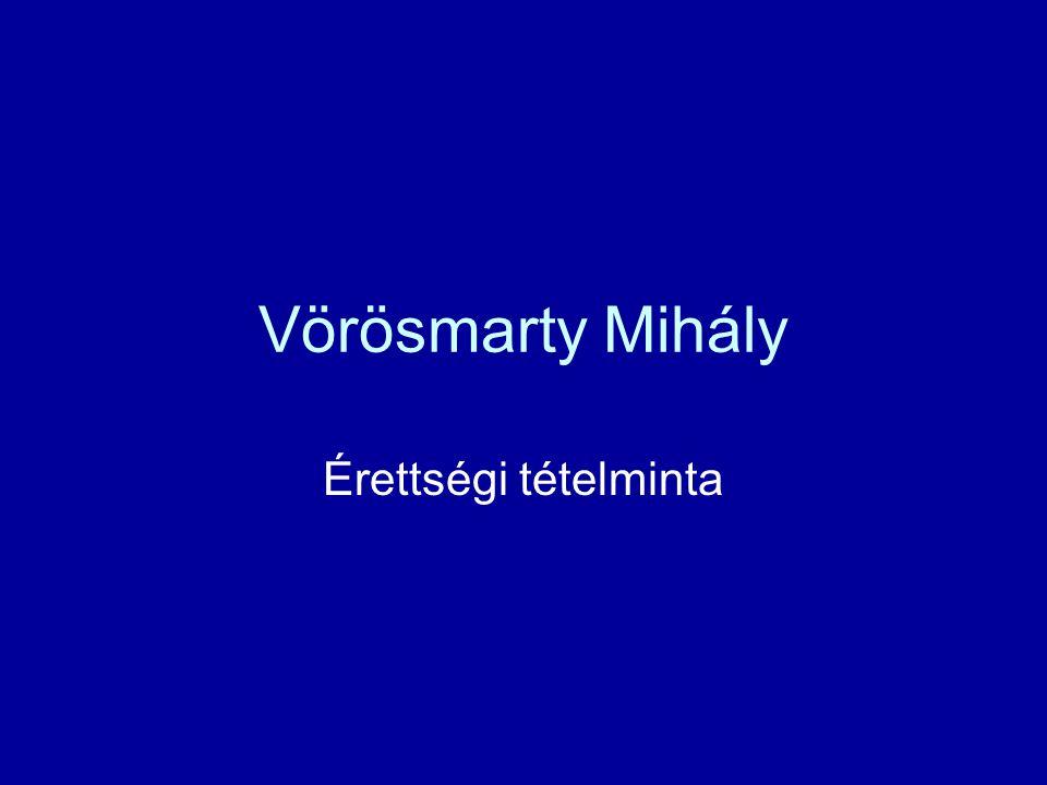 Vörösmarty Mihály Érettségi tételminta