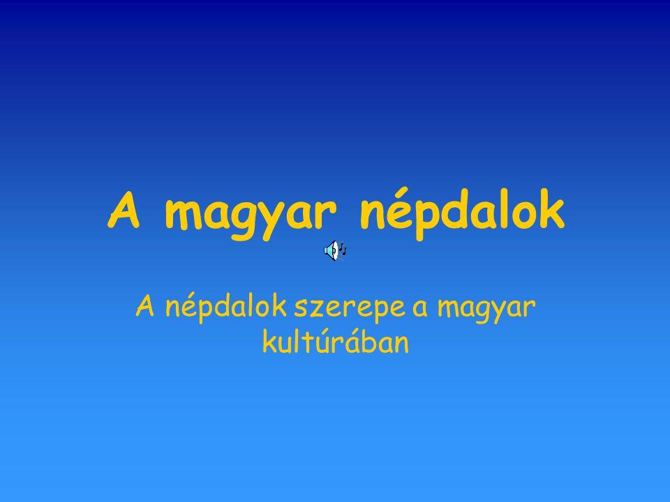 A népdalok szerepe a magyar kultúrában