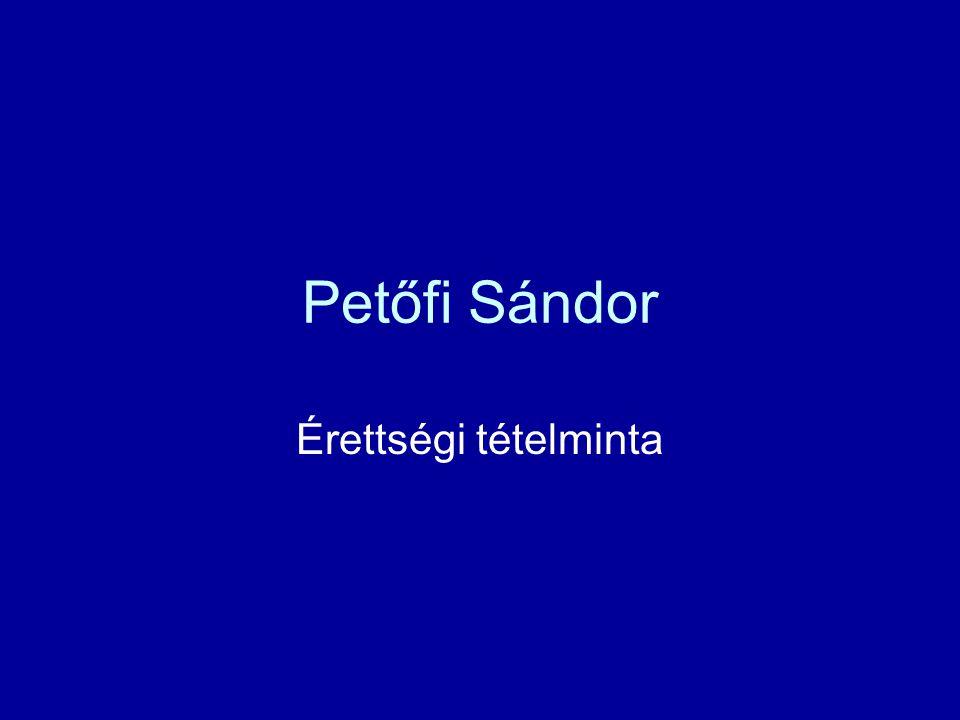 Petőfi Sándor Érettségi tételminta