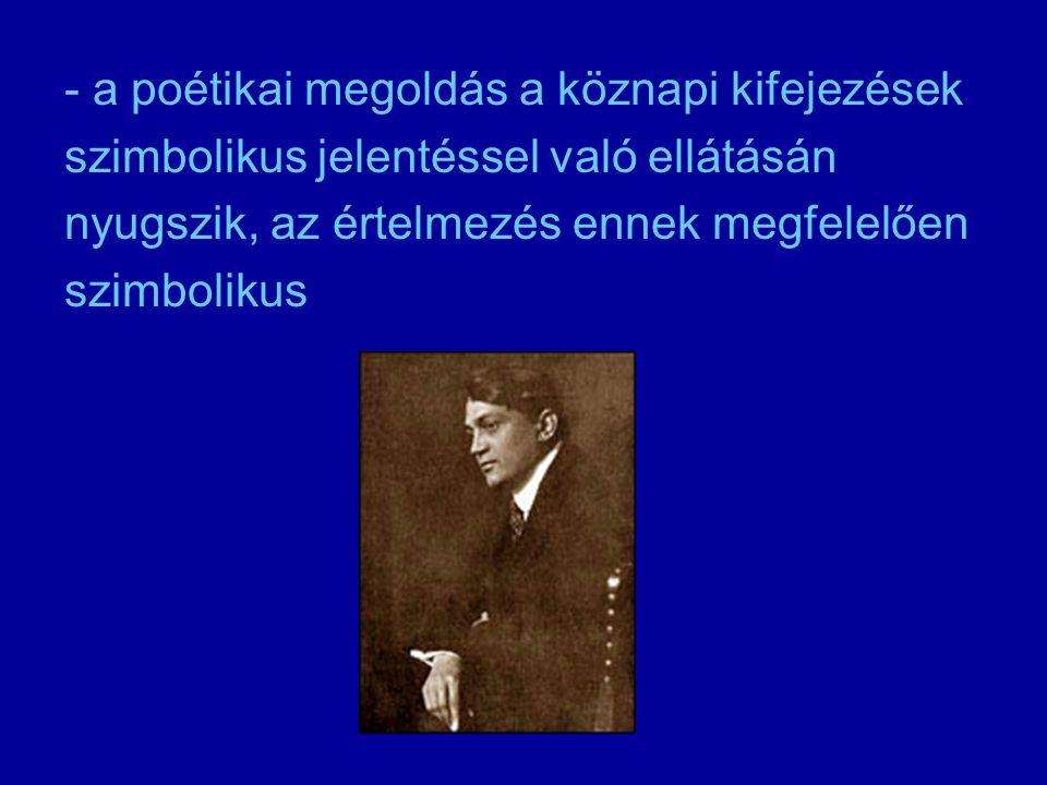 - a poétikai megoldás a köznapi kifejezések