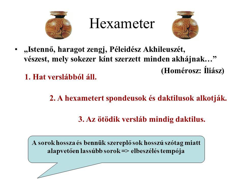 """Hexameter """"Istennő, haragot zengj, Péleidész Akhileuszét, vészest, mely sokezer kínt szerzett minden akhájnak…"""