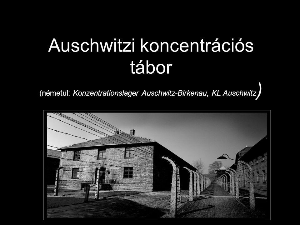 Auschwitzi koncentrációs tábor (németül: Konzentrationslager Auschwitz-Birkenau, KL Auschwitz)