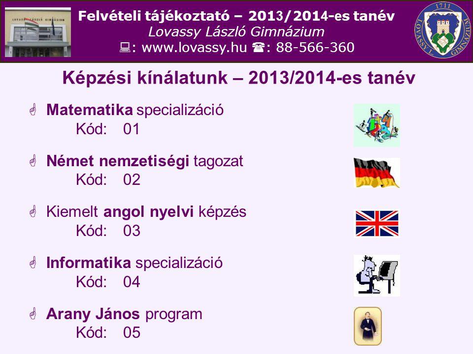 Képzési kínálatunk – 2013/2014-es tanév