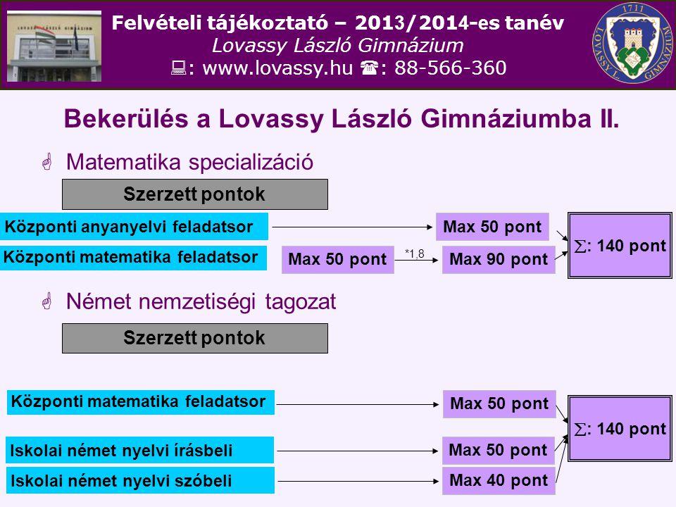 Bekerülés a Lovassy László Gimnáziumba II.