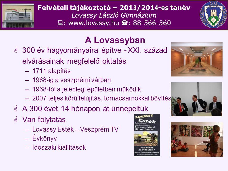 A Lovassyban 300 év hagyományaira építve - XXI. század