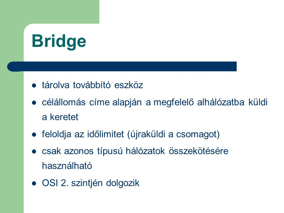 Bridge tárolva továbbító eszköz