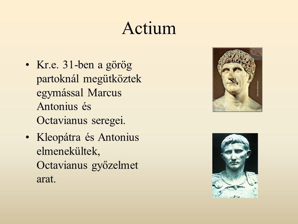 Actium Kr.e. 31-ben a görög partoknál megütköztek egymással Marcus Antonius és Octavianus seregei.
