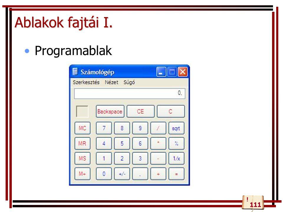 Ablakok fajtái I. Programablak ! 111