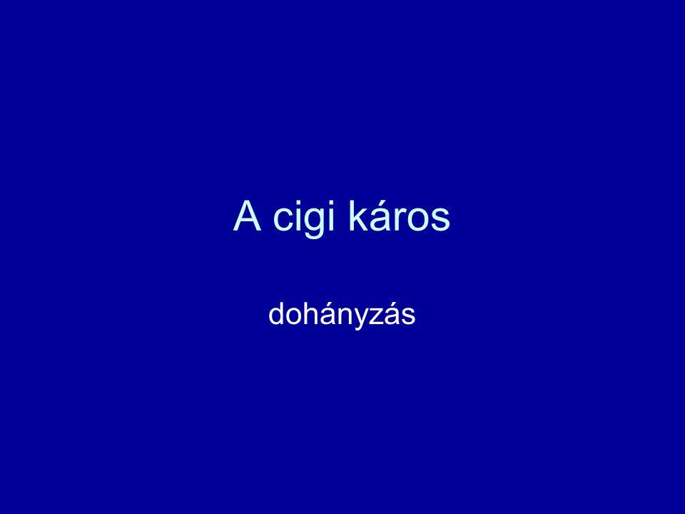 A cigi káros dohányzás