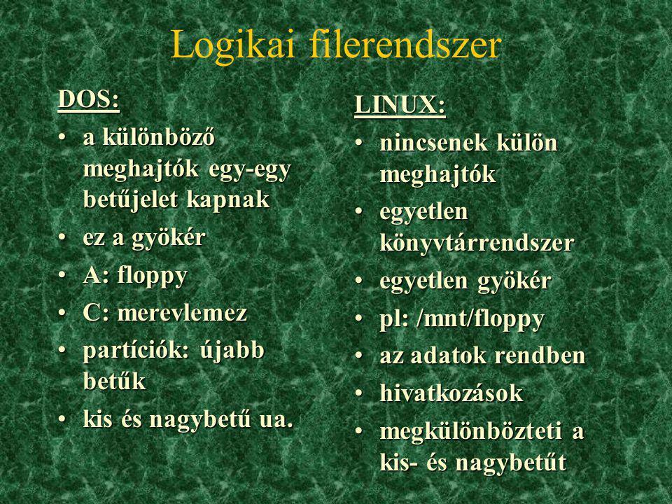 Logikai filerendszer DOS: LINUX: