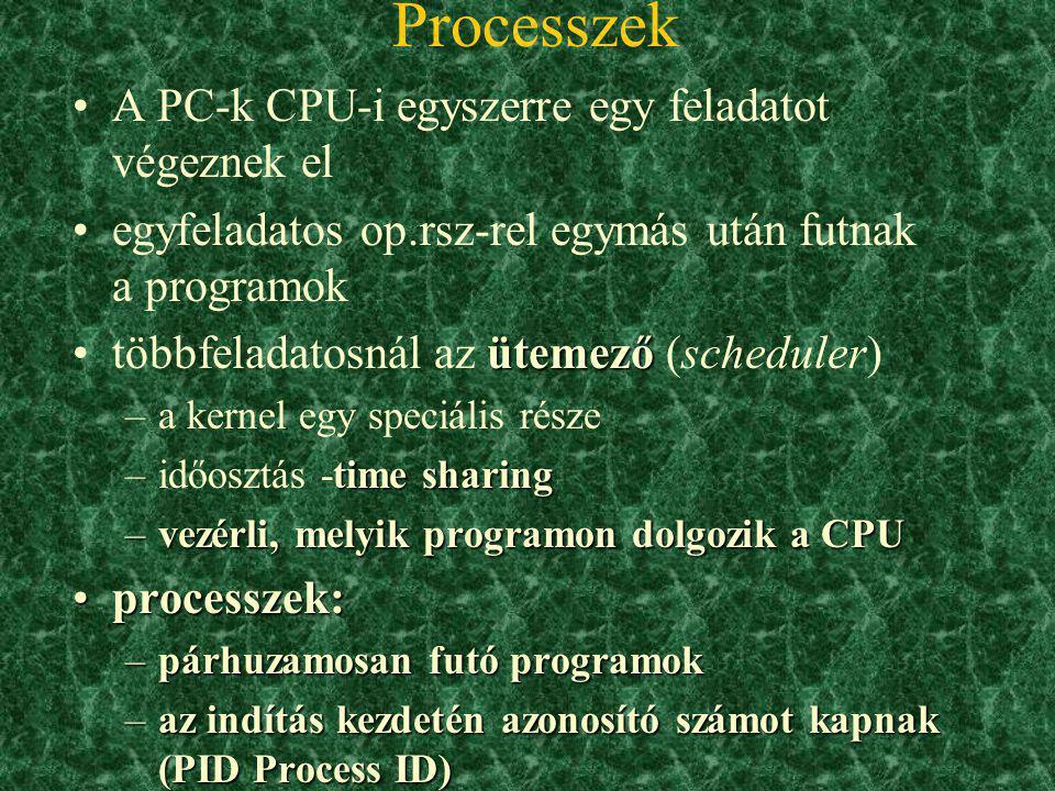 Processzek A PC-k CPU-i egyszerre egy feladatot végeznek el