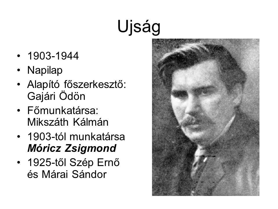 Ujság 1903-1944 Napilap Alapító főszerkesztő: Gajári Ödön